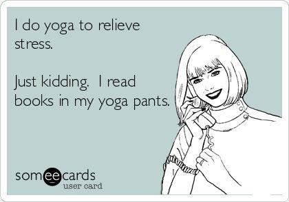 Yoga Pants by Someecards