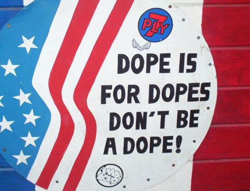 Dope Is For Dopes Don't Be A Dope!