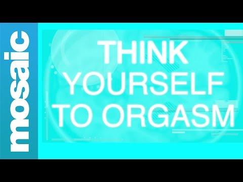 Thinking Yourself To Orgasm: How You Can Create A New Erogenous Zone On Your Body With The Power Of Your Mind